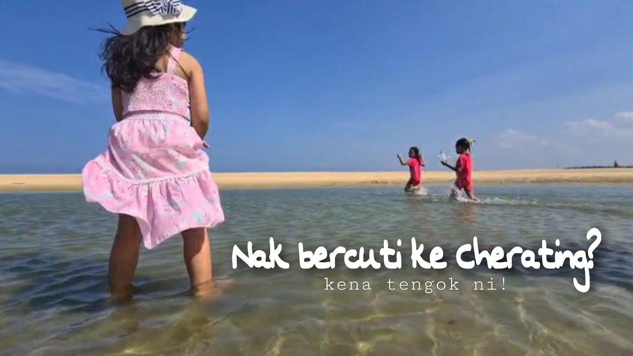 Download APA YANG BEST DI CHERATING? JOM TENGOK & PLAN UNTUK BAWAK ANAK-ANAK KORANG PERGI CUTI-CUTI MALAYSIA