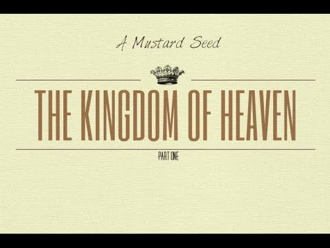 The Kingdom of Heaven: A Mustard Seed