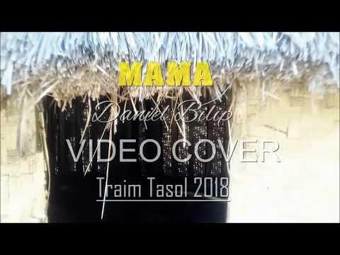 MAMA - DANIEL BILIP  [VIDEO COVER]