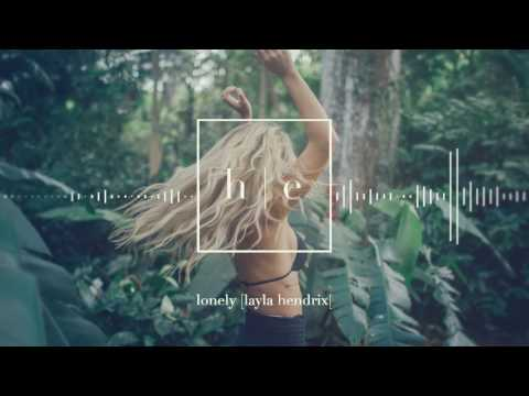 Layla Hendrix - Lonely