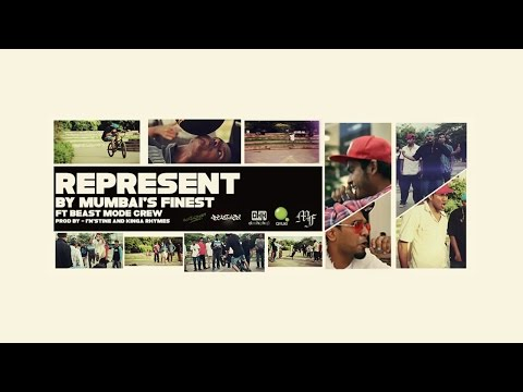 Represent ( Official Video ) - Mumbai's Finest Ft Beast Mode Crew