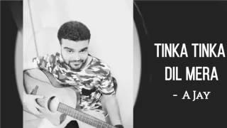 Tubelight - Tinka Tinka Dil Mera Unplugged Cover   A Jay   Salman Khan