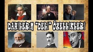"""DAHİLERİN """"DELİ"""" ÖZELLİKLERİ"""