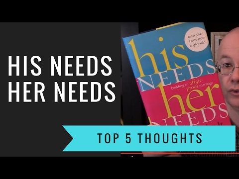 His Needs Her Needs: Building an Affair Proof Marriage