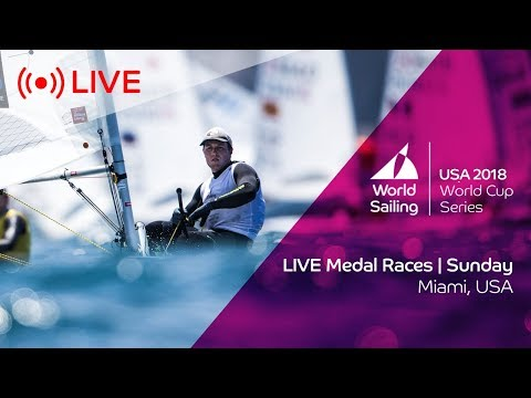 LIVE Sailing | World Cup Series Miami | Medal Races | Sunday 28 January 2018