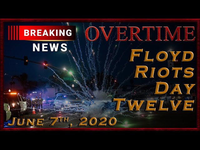 Breaking News: Riots Day Twelve
