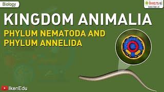 Kingdom Animalia: Phylum Nematoda and Phylum Annelida