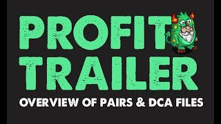 Profit Trailer | Pairs & DCA Files Explained | The Real Deal Cryptocurrency Trading Bot