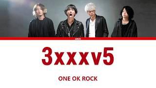 ONE OK ROCK - 3xxxv5  (Lyrics Kan/Rom/Eng/Esp)
