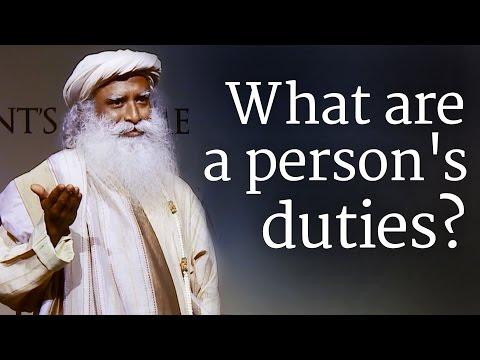 What are a person's duties? | Sadhguru