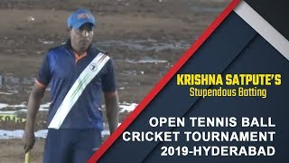 Krishna Satpute's Stupendous Batting in Open Tennis Ball Cricket Tournament - 2019,  Hyderabad