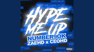 Number9ok ft. ZaeHD & Ceo - Hype Me Up (Clean)