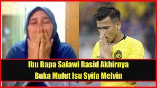 Sebolehnya Lupakan Dulu Soal Kahwin.. - Ibu Bapa Safawi Rasid Akhirnya Bersuara Isu Syifa Melvin TMJ