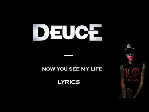 Deuce - Now You See My Life lyrics [2010 Version]