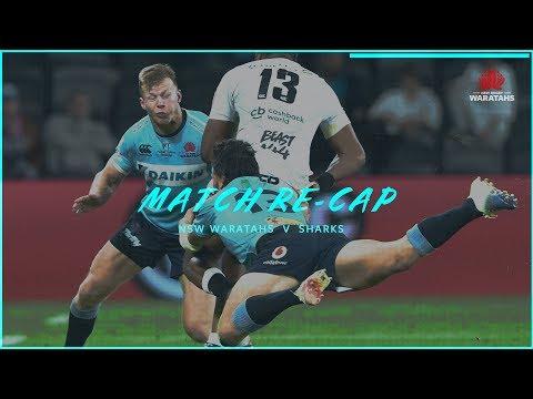 Match re-cap: NSW Waratahs v Sharks