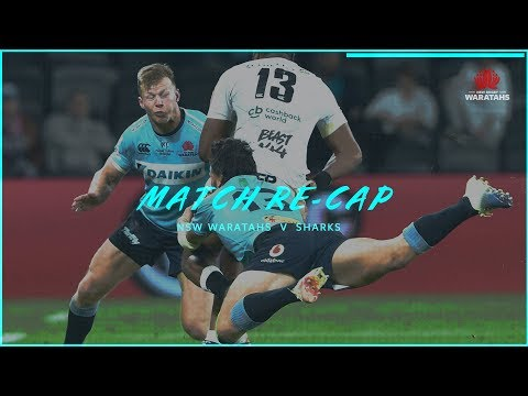 Match re-cap: NSW Waratahs v Sharks