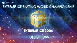 EXTREME ICE ЛЕДОВЫЙ ЭКСТРИМ 120 МИНУТ ЧЕМПИОНАТ МИРА ПО ЭКСТРЕМАЛЬНОМУ КАТАНИЮ НА ЛЬДУ 2006