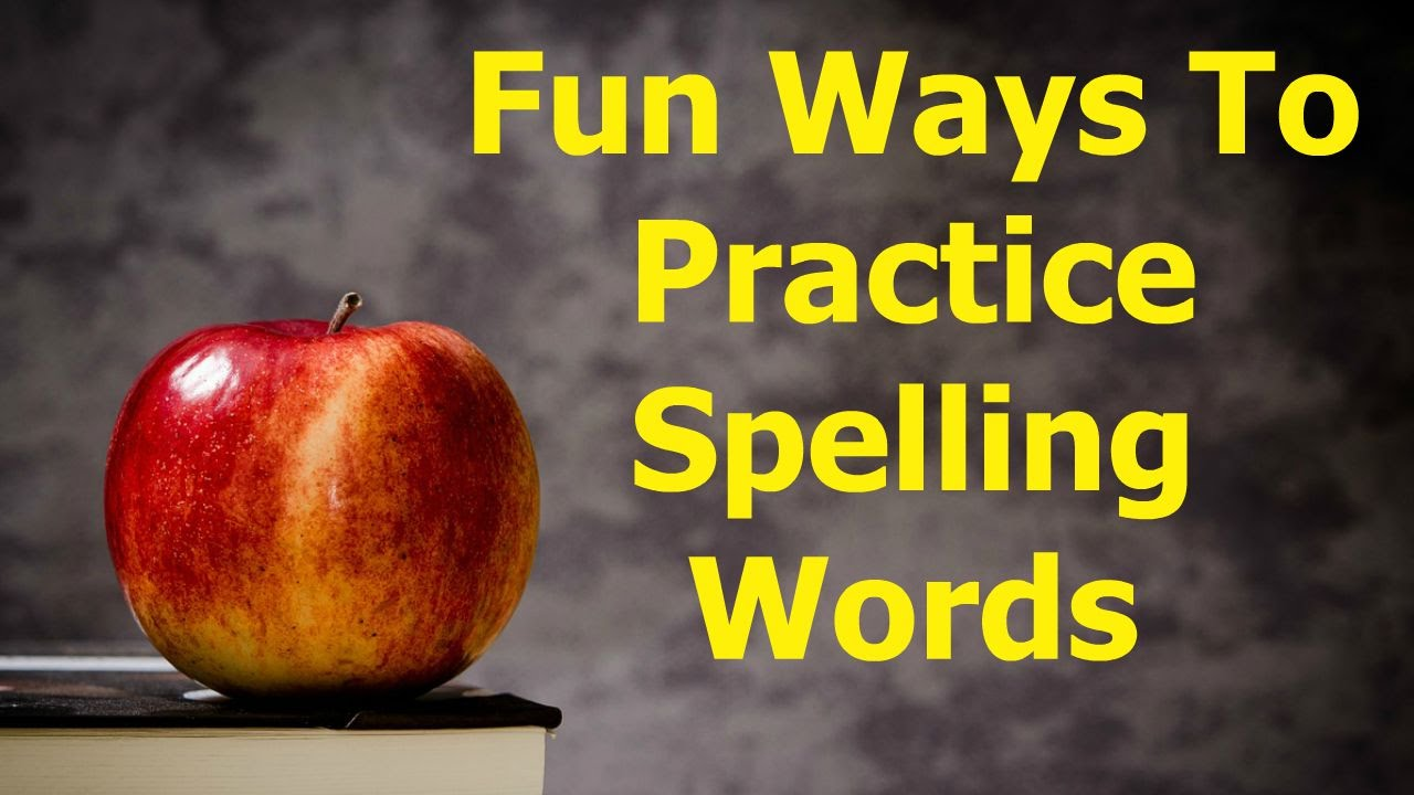 FUN WAYS TO PRACTICE SPELLING WORDS - YouTube