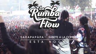 LA RUMBA FLOW -MIX SARAPAPÁPA (FONDA PARQUE O`HIGGINS 2017) sonido directo