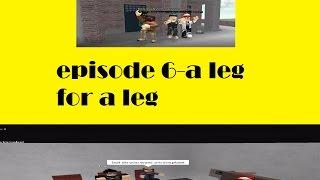 Roblox The C00L Kids (origines TGG)- épisode 6- une jambe pour une jambe