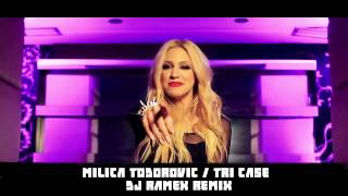 Milica Todorovic - Tri case ( Dj Ramex Remix )