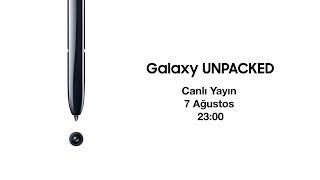 Galaxy UNPACKED - Canlı Yayın
