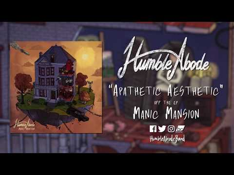 "Humble Abode - Apathetic Aesthetic - ""Manic Mansion"" Out now! Mp3"