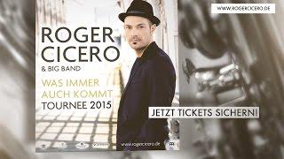 Roger Cicero & Big Band-  Was immer auch kommt - Tournee 2015