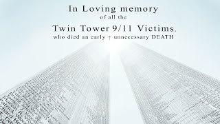 In Loving memory of all the Twin Tower 911 Victims
