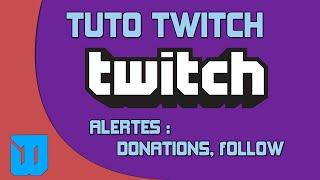 TUTO : Comment créer des alertes sur ses Lives Twitch (Donation, Follow,...) - TwitchAlerts