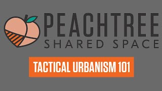 Peachtree Shared Space Tactical Urbanism 101