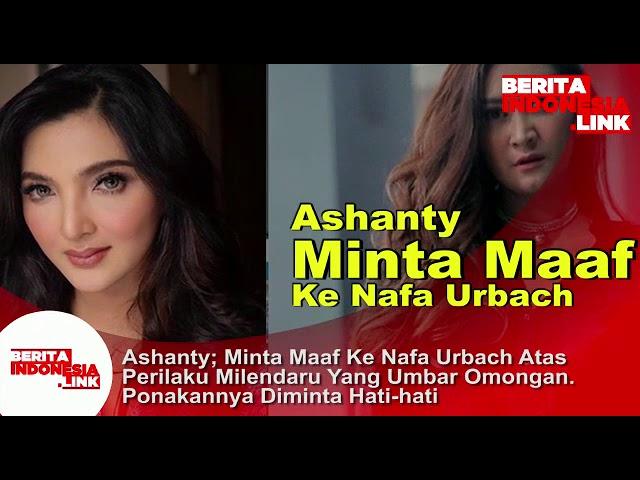 Ashanty minta Maaf ke Nafa Urbach