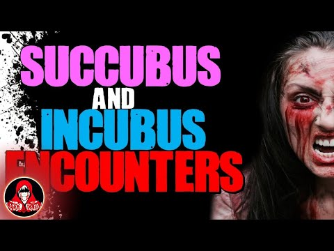 4 REAL Succubus and Incubus Encounters  Darkness Prevails