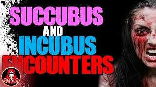 4 REAL Succubus and Incubus Encounters - Darkness Prevails