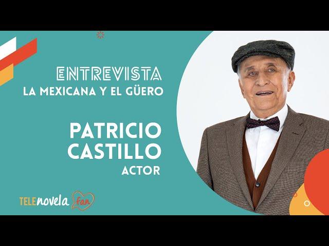 El actor Patricio Castillo nos cuenta sobre