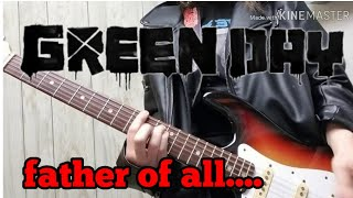 green day father of all... guitar cover