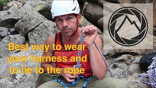Tie to the End of the Rope - Best way to wear your harness