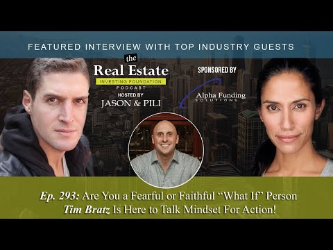 "Ep 293 Are You a Fearful or Faithful ""What If"" Person Tim Bratz Is Here to Talk Mindset For Action!"