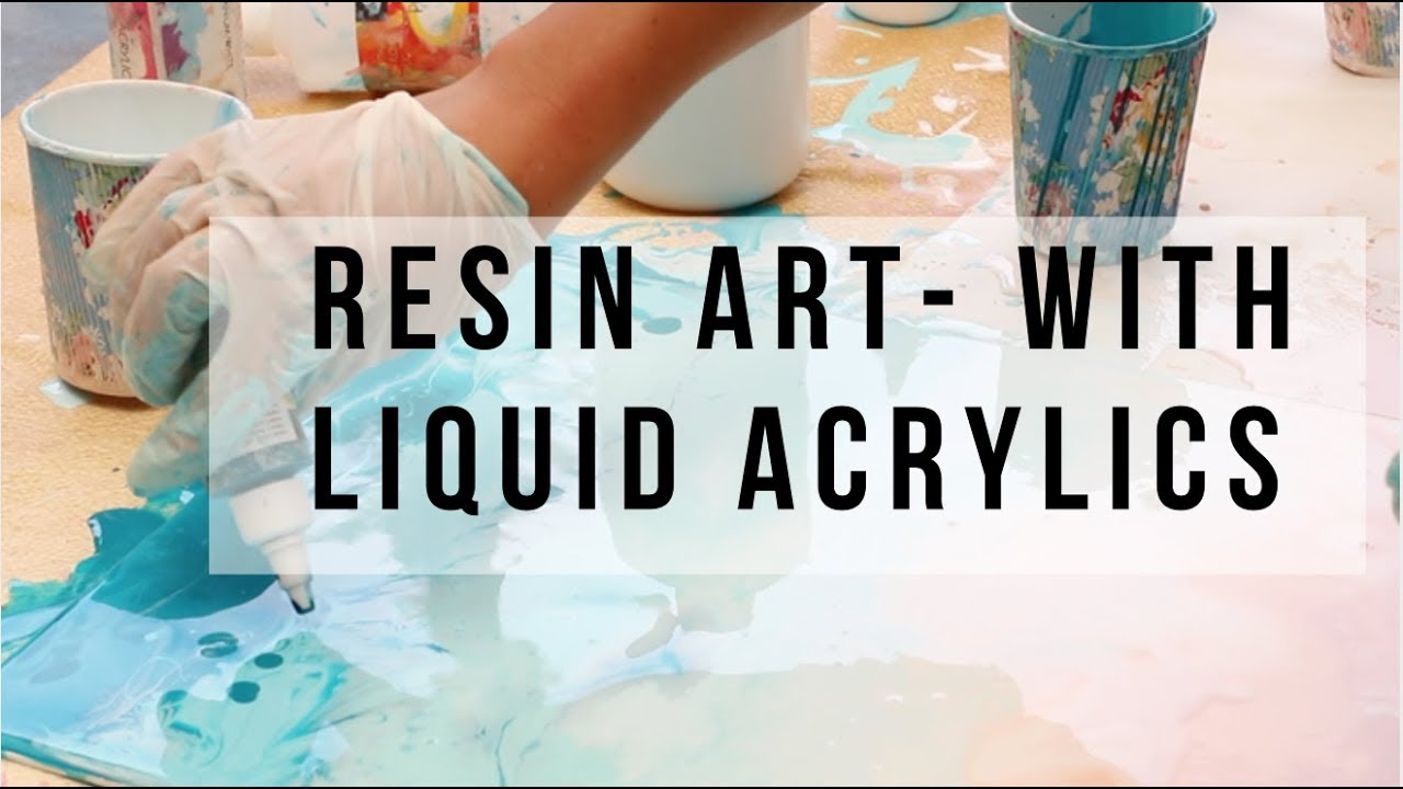 Resin art - using liquid acrylic