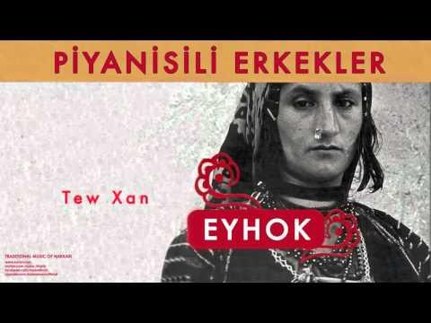 Piyanisili Erkekler - Tew Xan [ Eyhok © 2004 Kalan Müzik ]