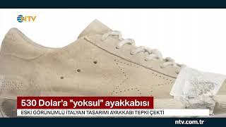 530 dolara ''yoksul'' ayakkabısı... (Eski görünümlü ayakkabı büyük tepki çekti)