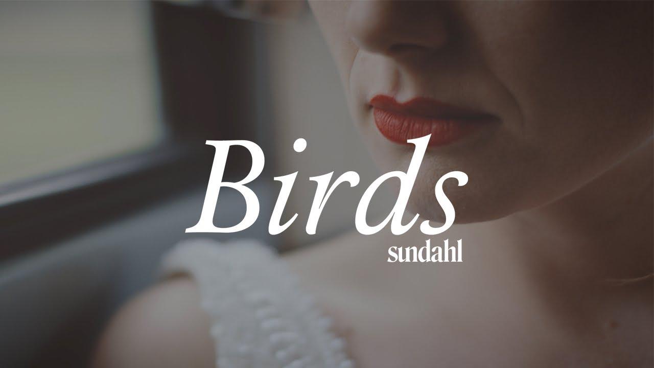 Sundahl - Birds (Official Video)