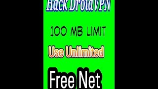 How to hack droidvpn 100 mb limit and use unlimited free net