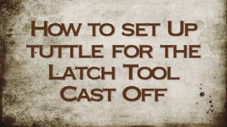 Tuttle Latch Tool Cast Off
