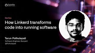 GitHub Satellite India 2021 - How Linkerd transforms code into running software screenshot 2