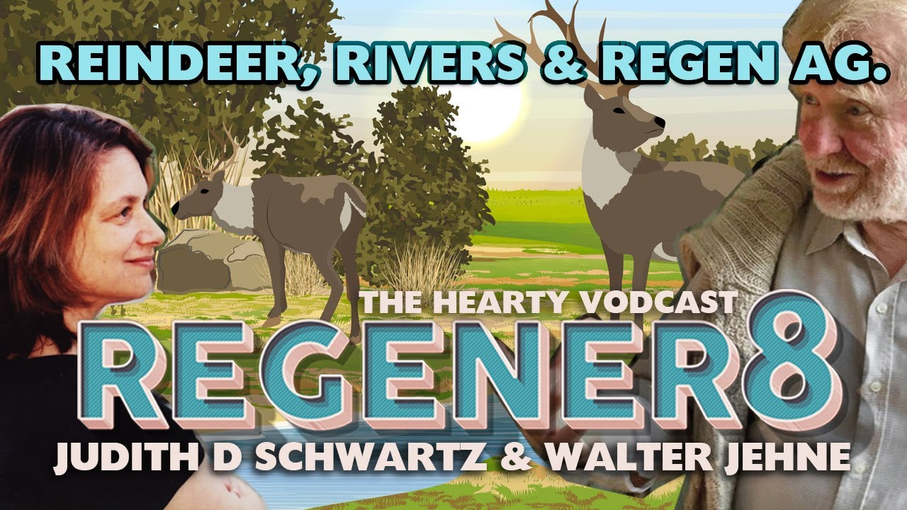 REGENER8 The Hearty Vodcast   Reindeer, Rivers   Regen AG