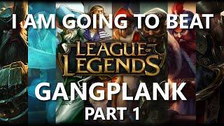 Trinimmortal beats League: Gangplank Part 1