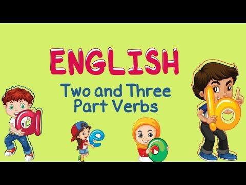Two and Three - Part Verbs