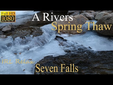 A Rivers Spring Thaw • IRL Relax (ASMR) • Seven Falls • Sleep Relaxation & Ambient Sounds