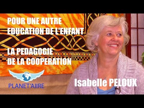Pour une autre pédagogie de l'enfant - Isabelle Peloux